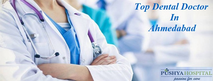 Top Dental Doctor In Ahmedabad